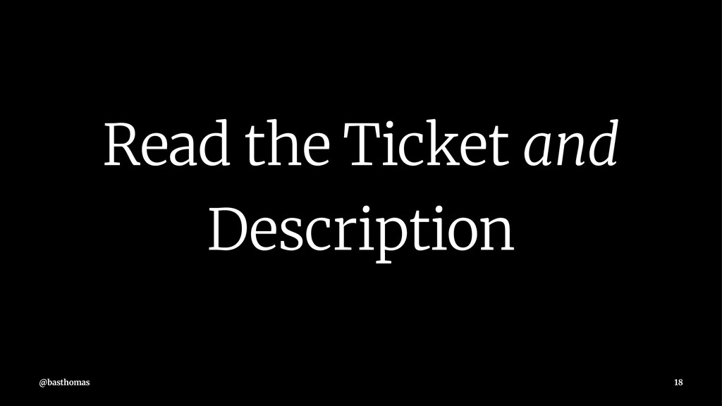 Read the Ticket and Description @basthomas 18