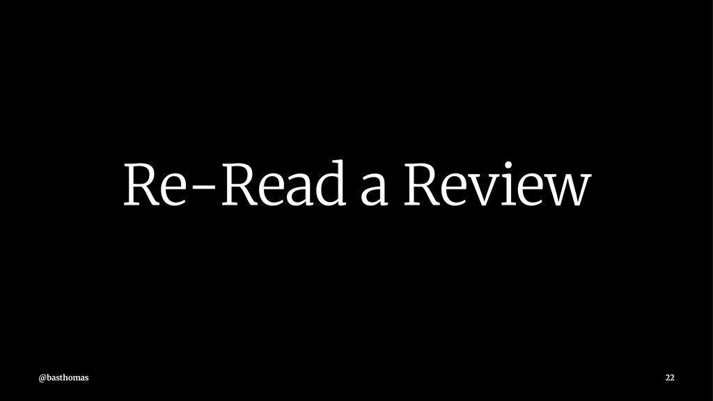Re-Read a Review @basthomas 22
