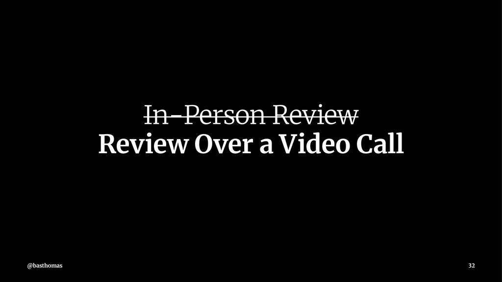In-Person Review Review Over a Video Call @bast...