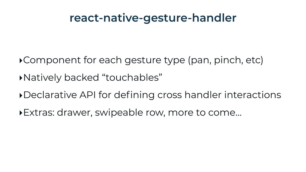‣Component for each gesture type (pan, pinch, e...