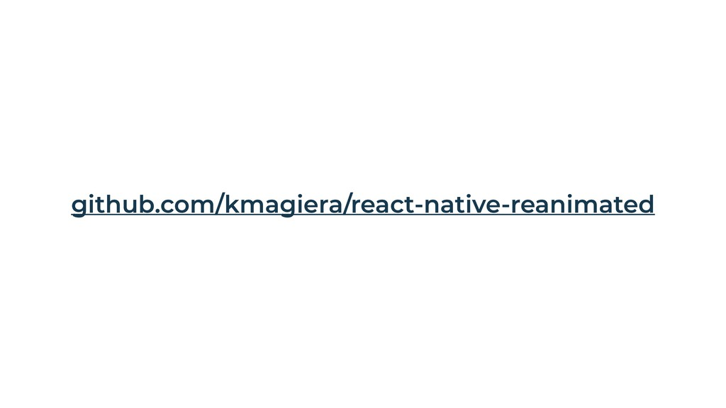 github.com/kmagiera/react-native-reanimated