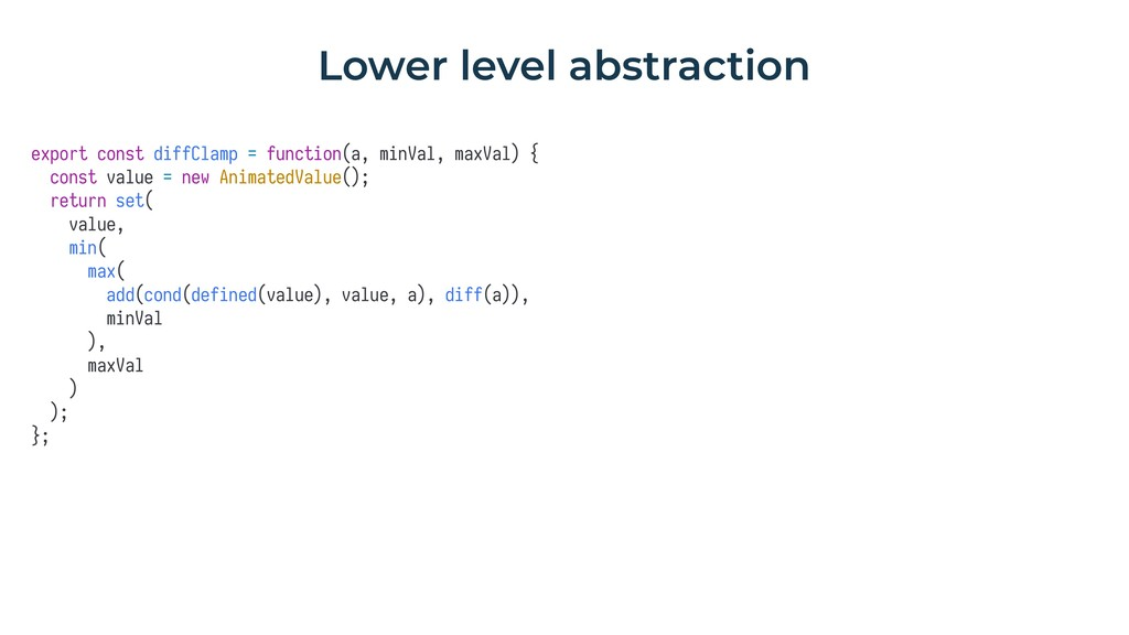 Lower level abstraction export const diffClamp ...