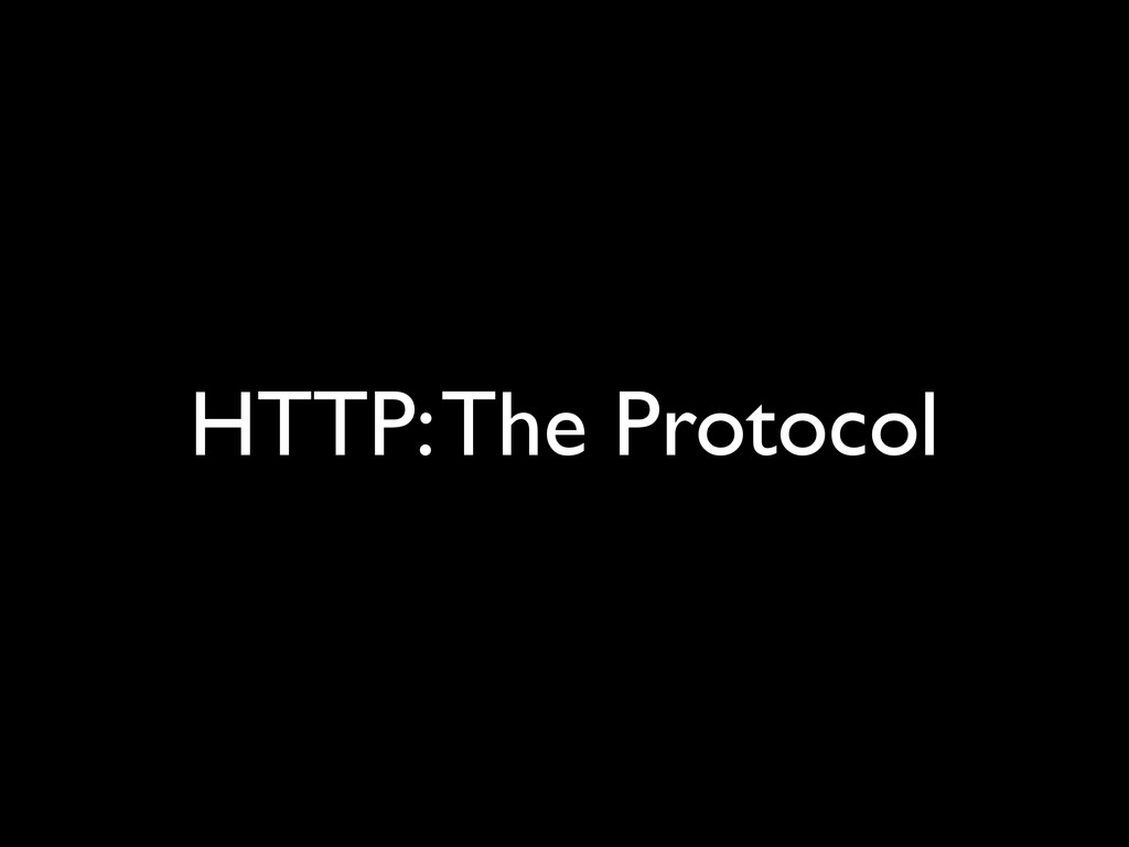 HTTP: The Protocol