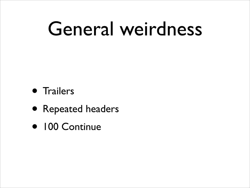 General weirdness • Trailers  • Repeated head...