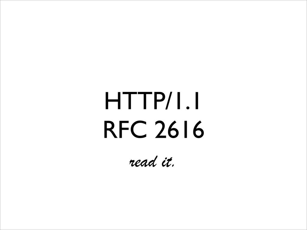 HTTP/1.1 RFC 2616 read it.