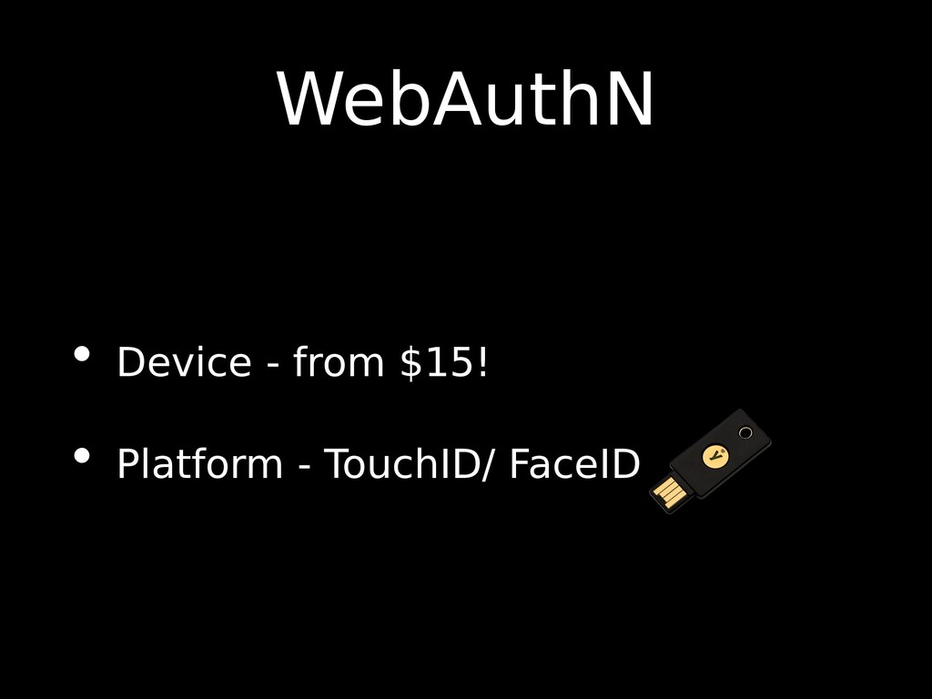 WebAuthN • Device - from $15! • Platform - Touc...