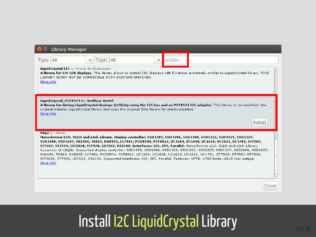 Install I2C LiquidCrystal Library 11 / 74