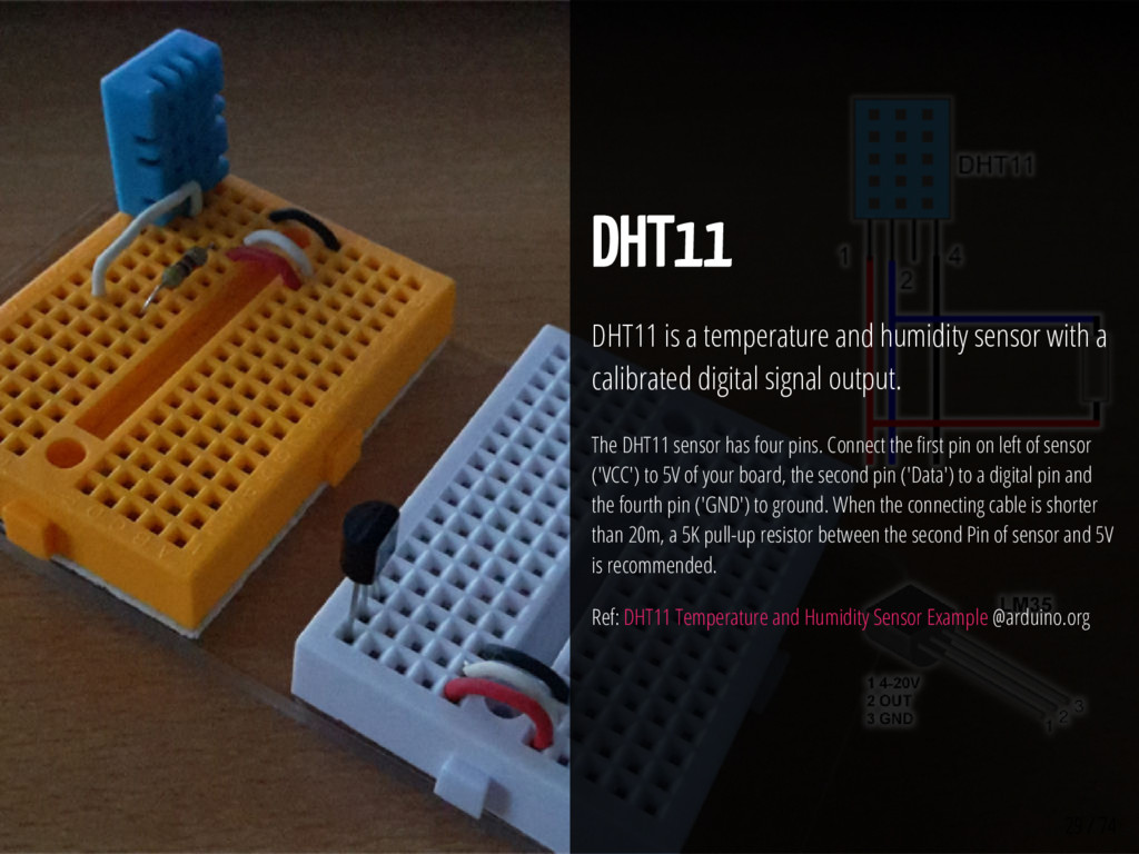 29 / 74 DHT11 DHT11 is a temperature and humidi...