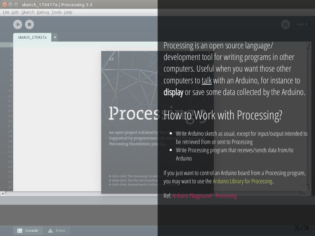 35 / 74 Processing is an open source language/ ...