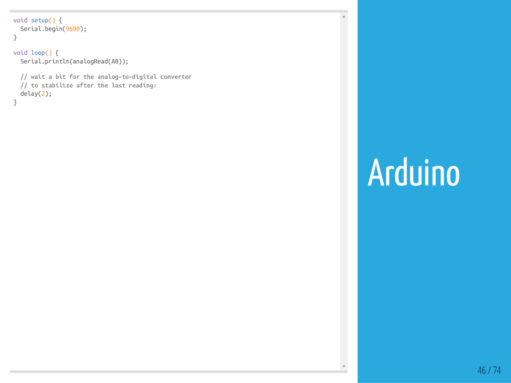 void setup() { Serial.begin(9600); } void loop(...