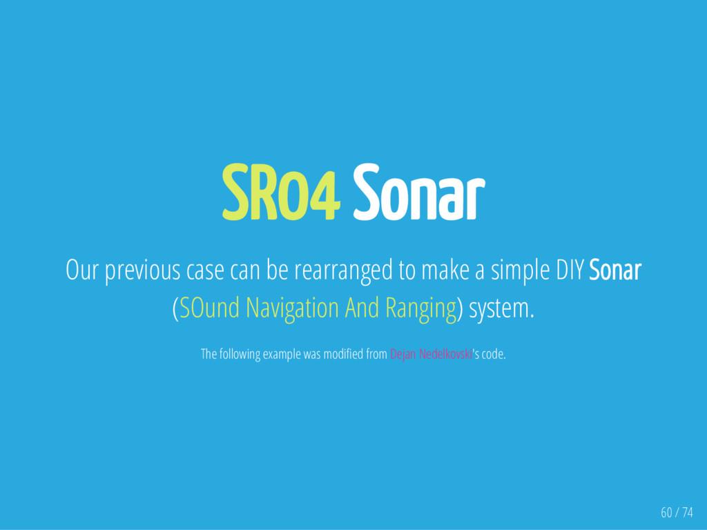 SR04 Sonar Our previous case can be rearranged ...