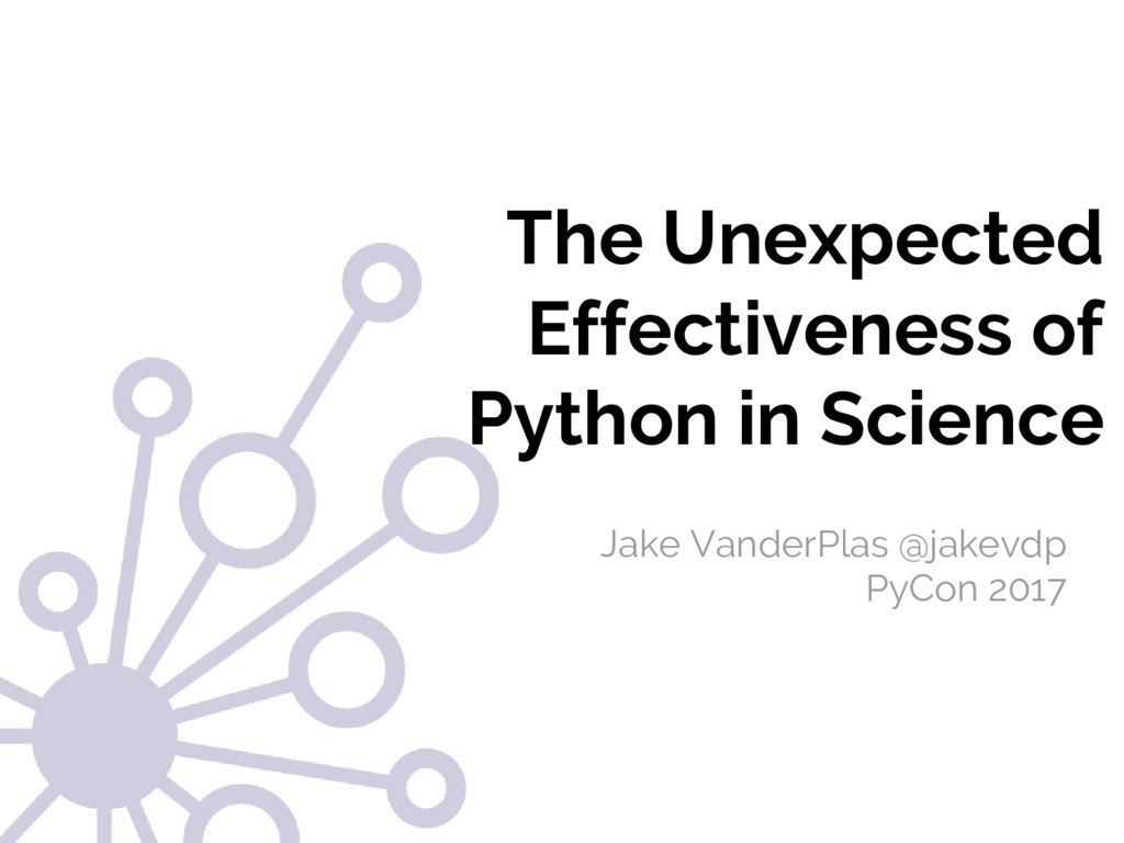 The Unexpected Effectiveness of Python in Scien...