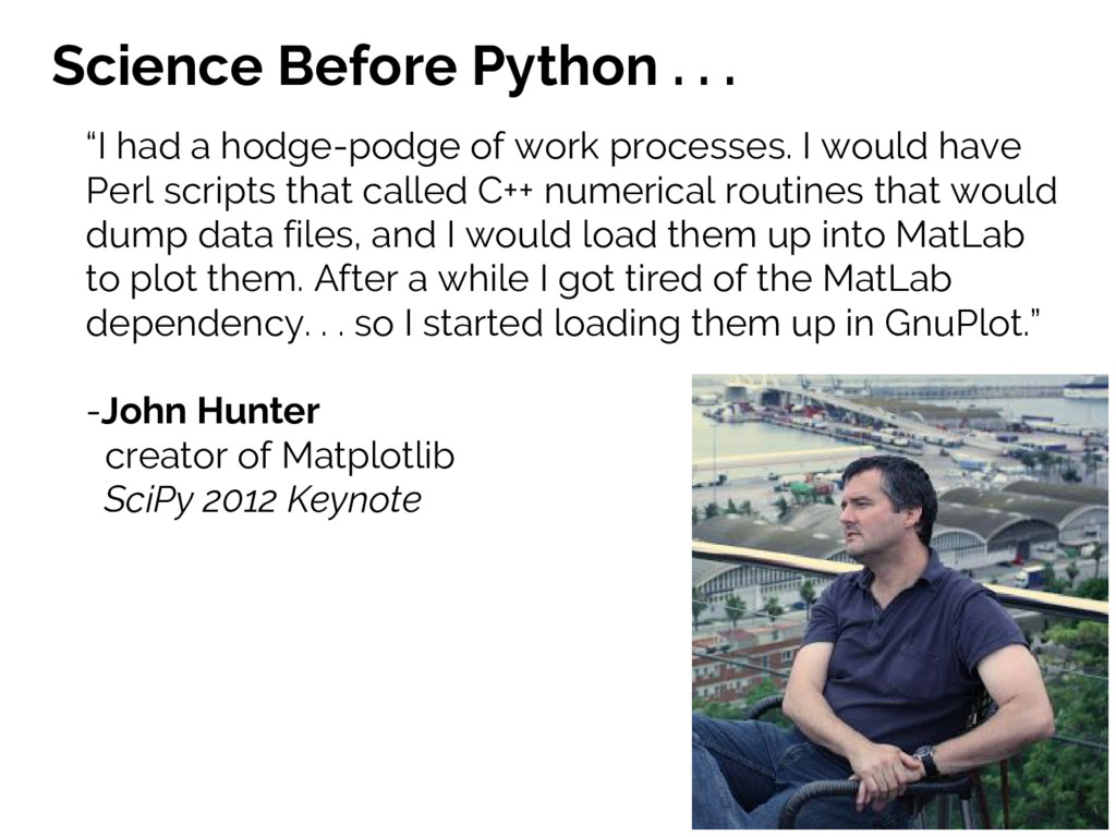 """Science Before Python . . . """"I had a hodge-podg..."""