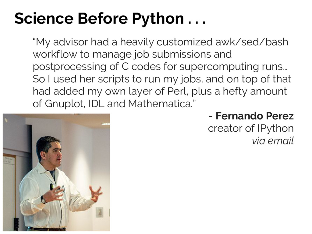 """Science Before Python . . . """"My advisor had a h..."""