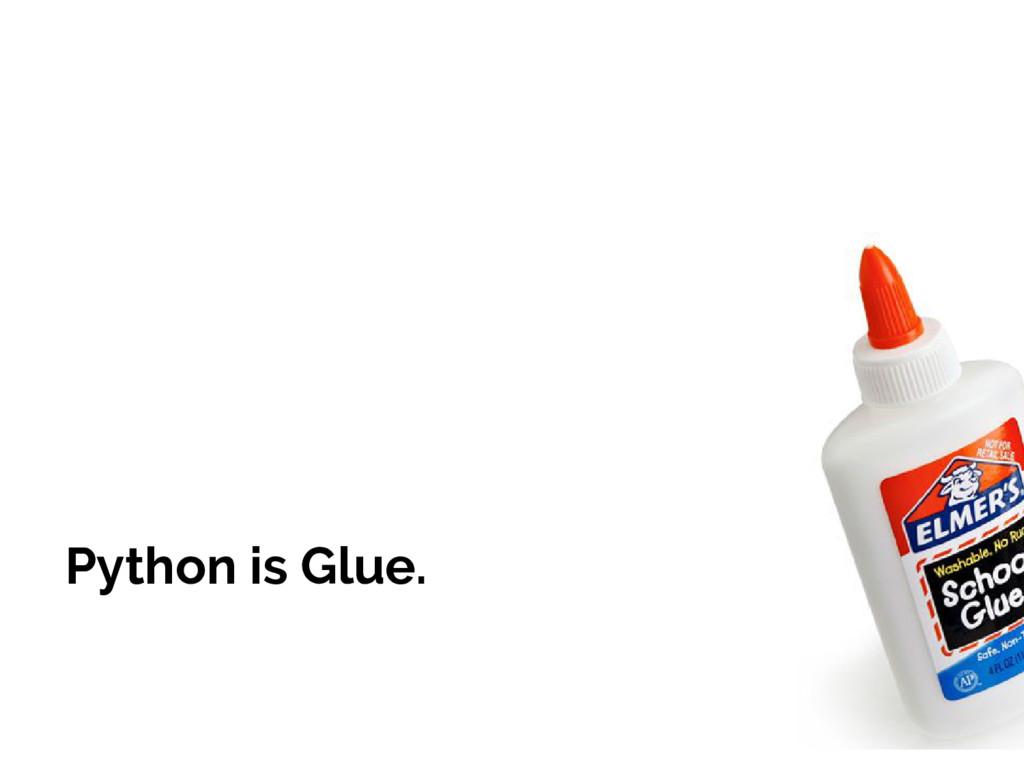Python is Glue.