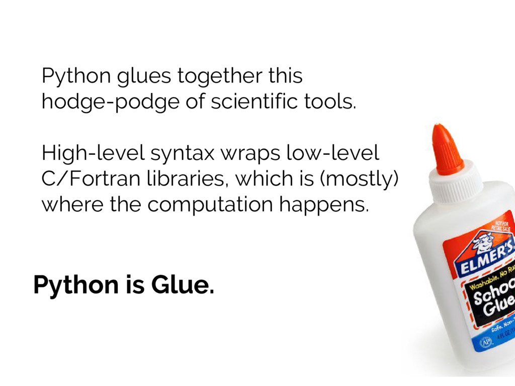 Python glues together this hodge-podge of scien...