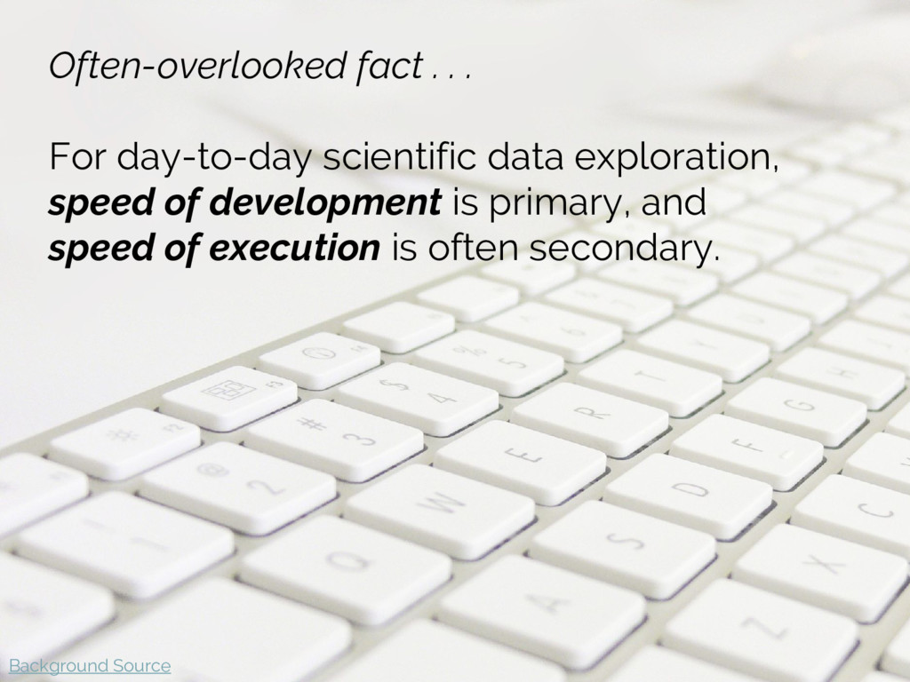 Often-overlooked fact . . . For day-to-day scie...