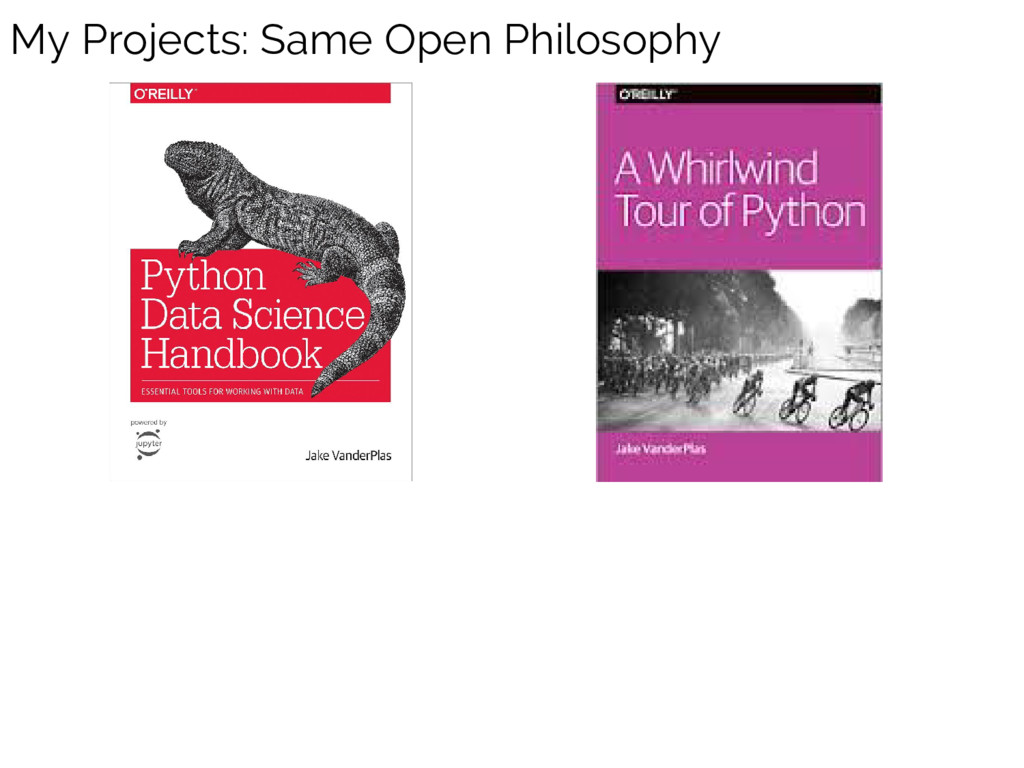 My Projects: Same Open Philosophy