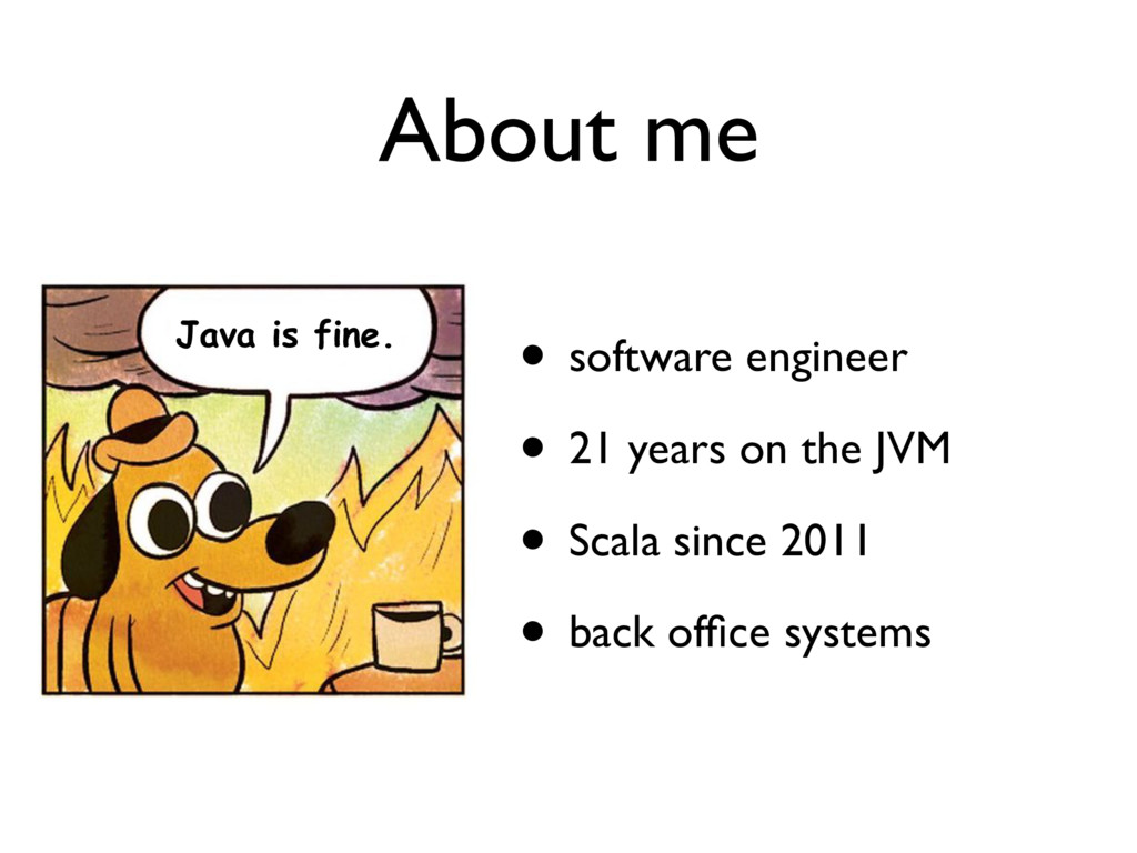 • software engineer • 21 years on the JVM • Sca...