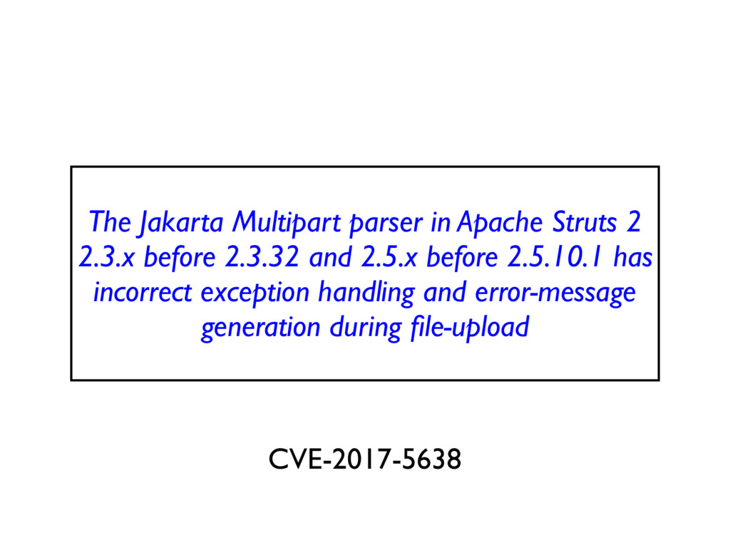 The Jakarta Multipart parser in Apache Struts 2...