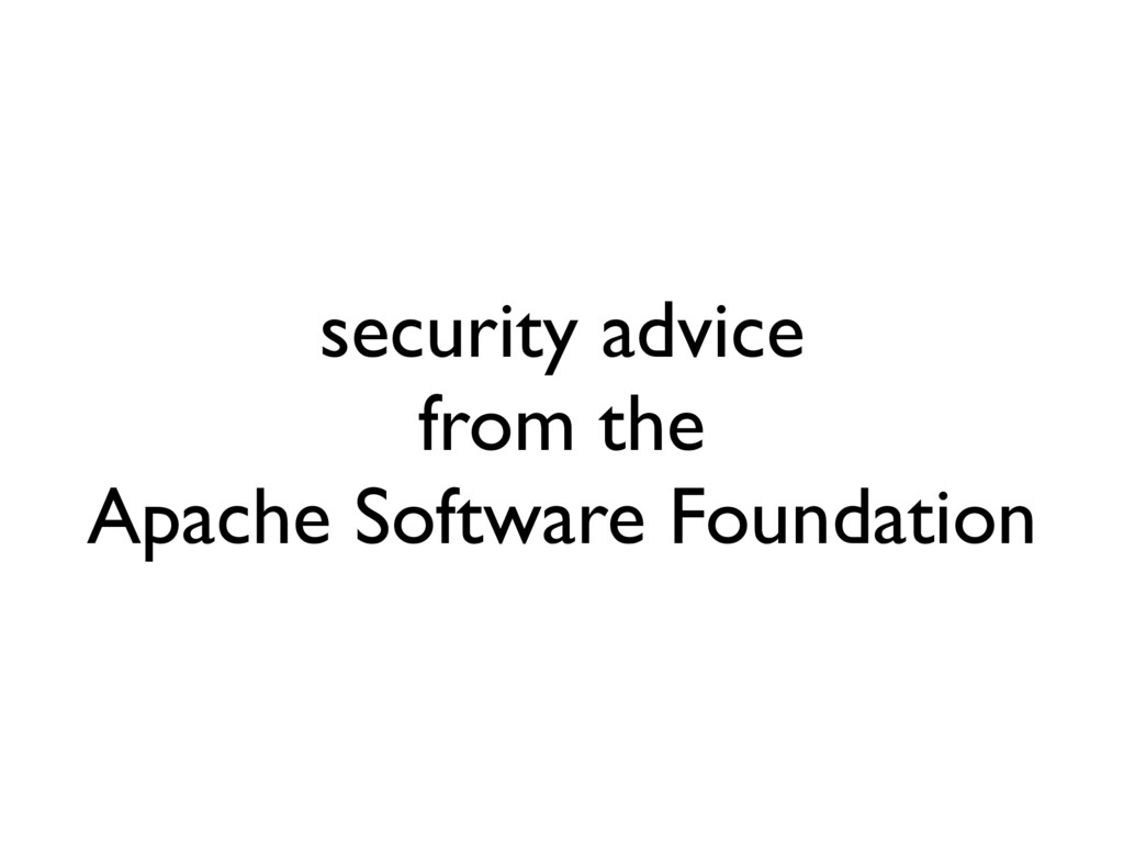 security advice from the Apache Software Founda...