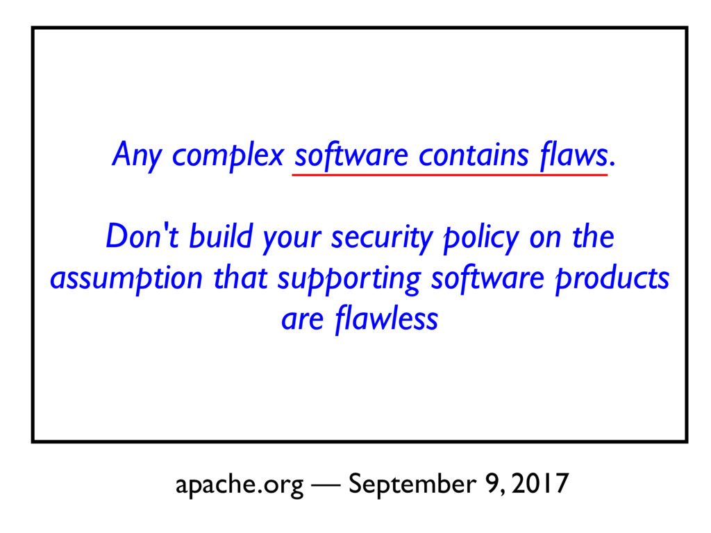 Any complex software contains flaws. Don't build...