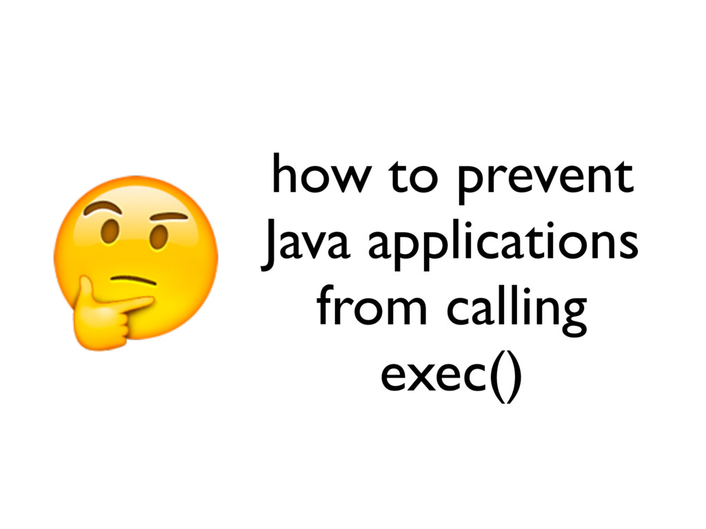 how to prevent Java applications from calling e...