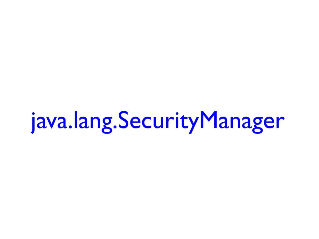 java.lang.SecurityManager