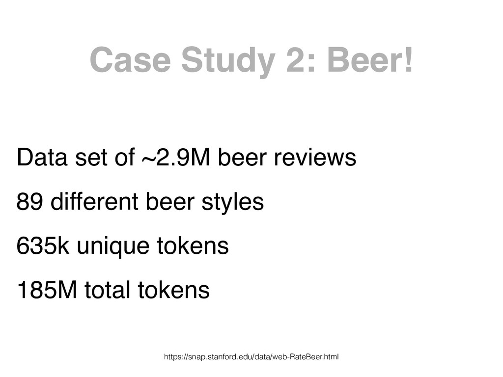 Case Study 2: Beer! Data set of ~2.9M beer revi...