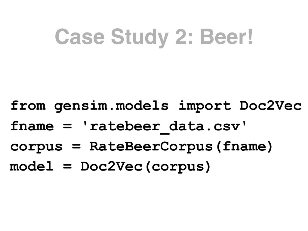 Case Study 2: Beer! from gensim.models import D...