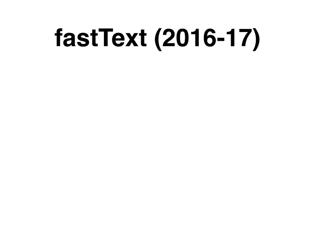 fastText (2016-17)