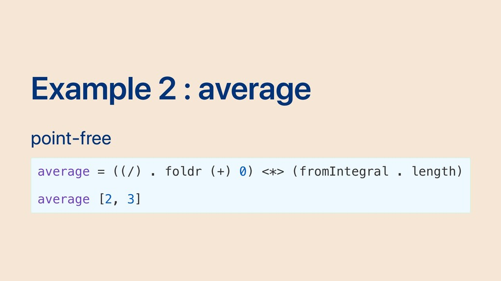 Example 2 : average point-free average = ((/) ....
