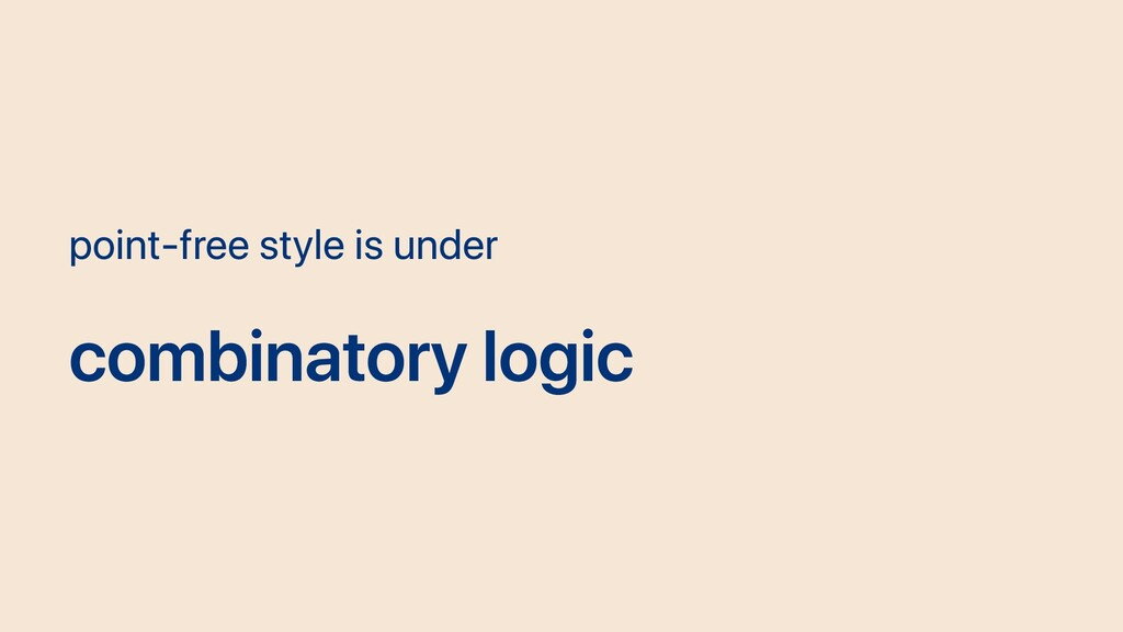 point-free style is under combinatory logic