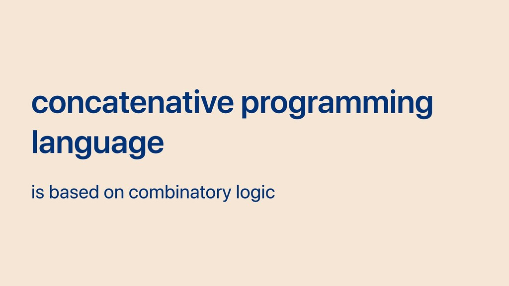 concatenative programming language is based on ...