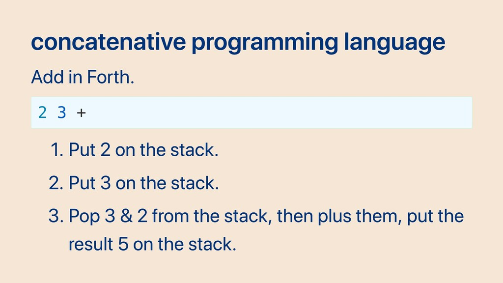 concatenative programming language Add in Forth...
