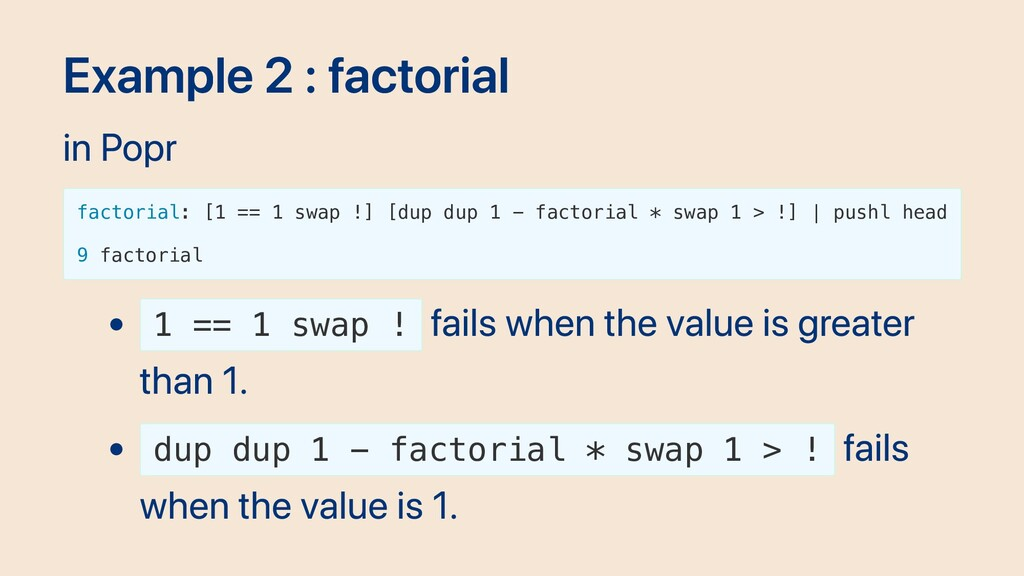 Example 2 : factorial in Popr factorial: [1 == ...