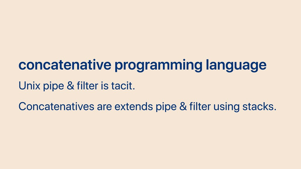 concatenative programming language Unix pipe & ...