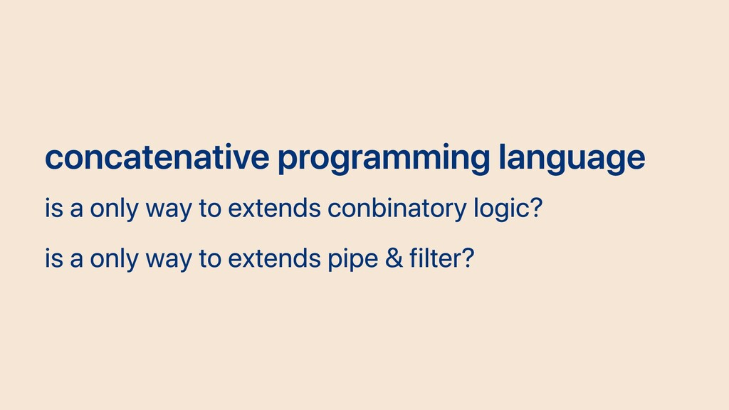 concatenative programming language is a only wa...