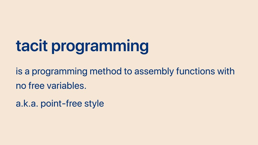 tacit programming is a programming method to as...