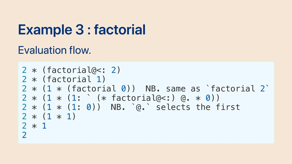 Example 3 : factorial Evaluation flow. 2 * (fac...