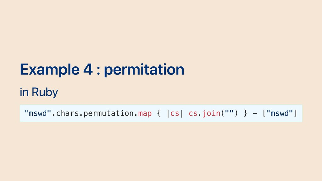 "Example 4 : permitation in Ruby ""mswd"".chars.pe..."