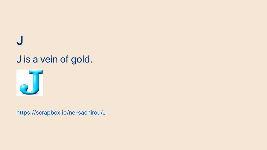 J J is a vein of gold. https://scrapbox.io/ne-s...
