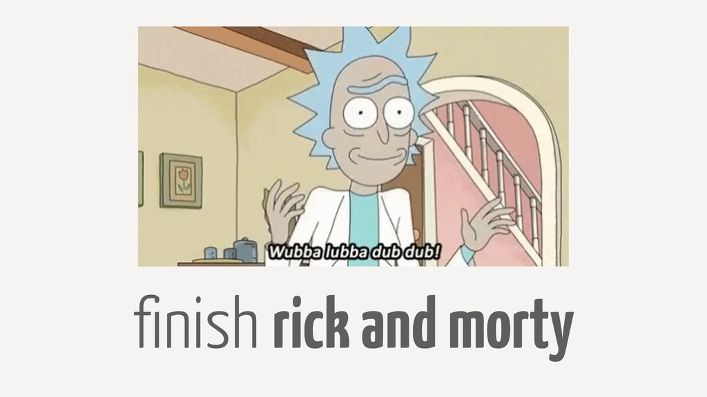 finish rick and morty