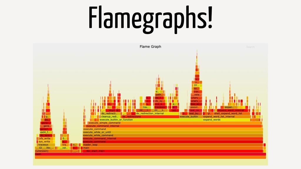 Flamegraphs!