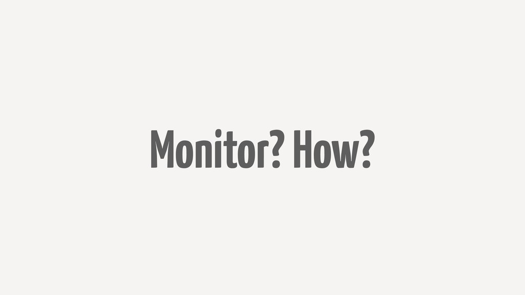 Monitor? How?