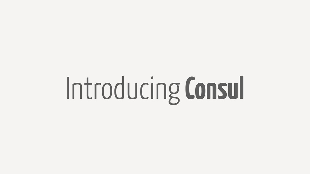 Introducing Consul