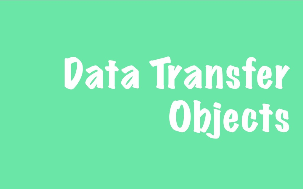 Data Transfer Objects