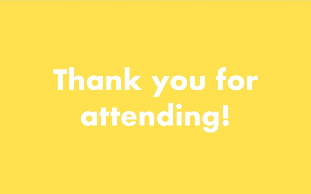 -4- Thank you for attending!