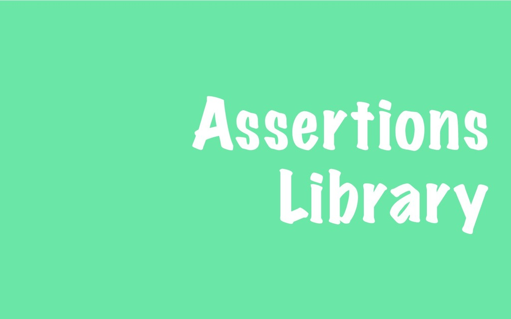 Assertions Library