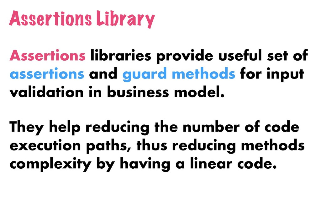 Assertions Library Assertions libraries provide...
